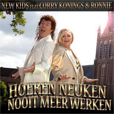Coverafbeelding Hoeren Neuken Nooit Meer Werken - New Kids Feat. Corry Konings & Ronnie