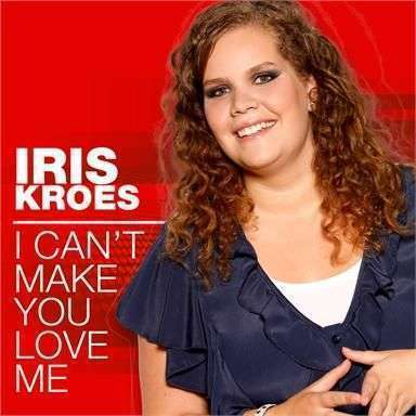 Coverafbeelding Iris Kroes - I can't make you love me