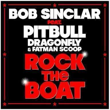 Coverafbeelding Rock The Boat - Bob Sinclar Feat. Pitbull, Dragonfly & Fatman Scoop