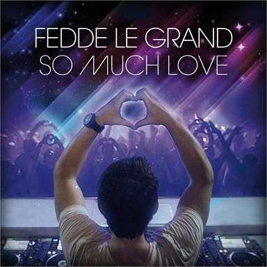 Coverafbeelding So Much Love - Fedde Le Grand