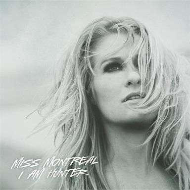 Coverafbeelding Miss Montreal - I am hunter