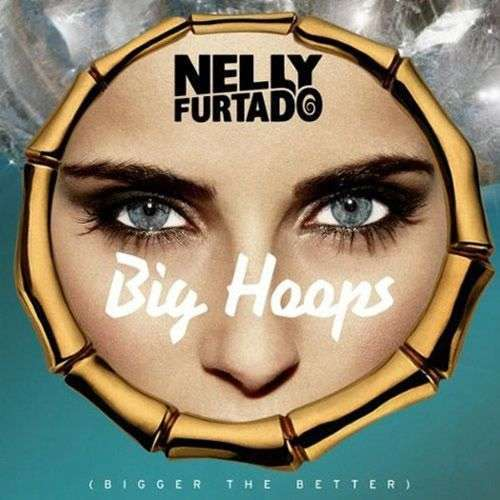 Coverafbeelding Big Hoops (Bigger The Better) - Nelly Furtado