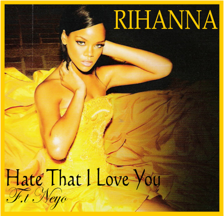 Coverafbeelding Hate That I Love You - Rihanna Feat. Ne-yo