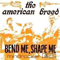 Coverafbeelding Bend Me, Shape Me - The American Breed