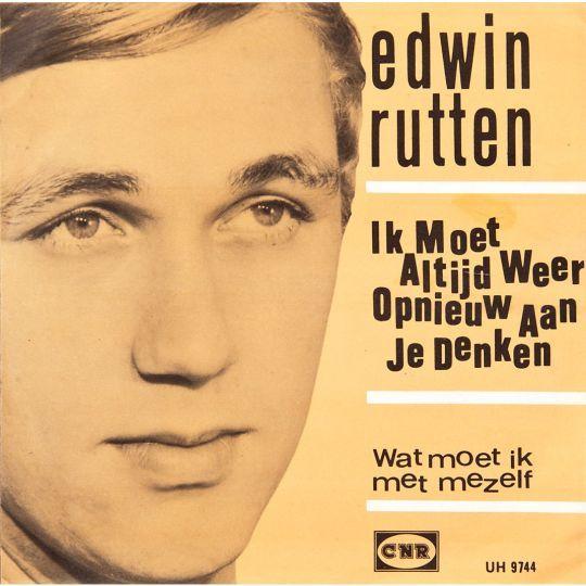 Coverafbeelding Edwin Rutten - Ik Moet Altijd Weer Opnieuw Aan Je Denken