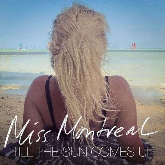 Coverafbeelding 'till The Sun Comes Up - Miss Montreal