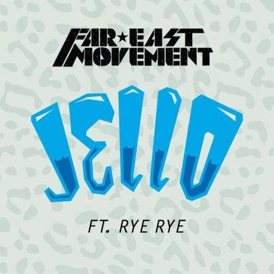 Coverafbeelding Jello - Far East Movement Ft. Rye Rye