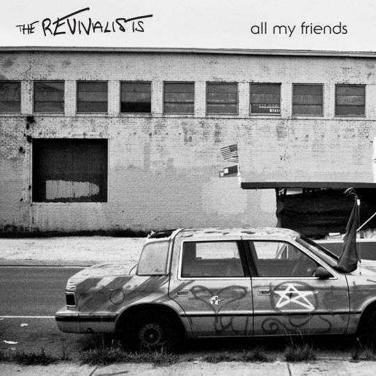 Coverafbeelding The Revivalists - All my friends