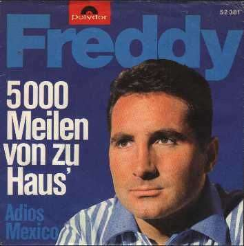Coverafbeelding Freddy - 5000 Meilen Von Zu Haus'/ Adios Mexico