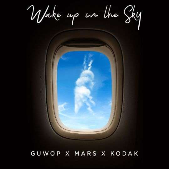 Coverafbeelding Wake Up In The Sky - Guwop X Mars X Kodak