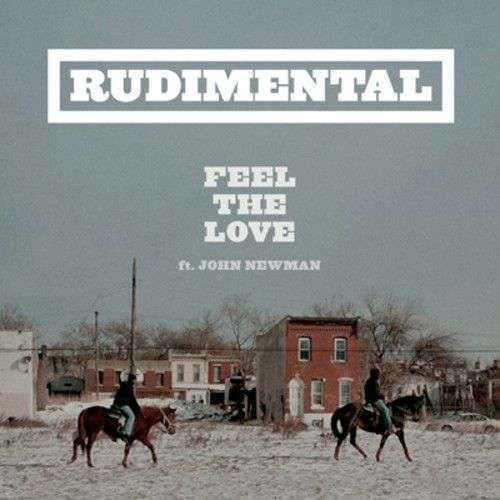 Coverafbeelding Feel The Love - Rudimental Ft. John Newman