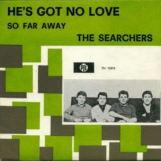 Coverafbeelding He's Got No Love - The Searchers