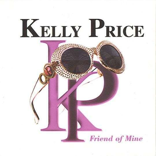 Coverafbeelding Kelly Price - Friend Of Mine