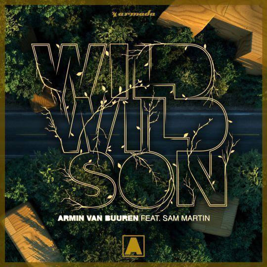 Coverafbeelding Wild Wild Son - Armin Van Buuren Feat. Sam Martin