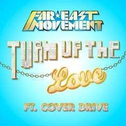 Coverafbeelding Turn Up The Love - Far East Movement Ft. Cover Drive