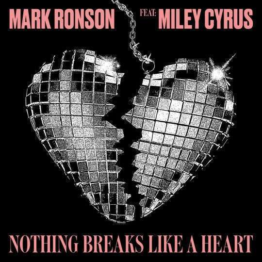 Coverafbeelding Mark Ronson feat. Miley Cyrus - Nothing breaks like a heart