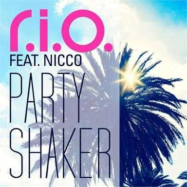 Coverafbeelding Party Shaker - R.i.o. Feat. Nicco