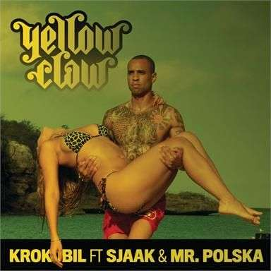 Coverafbeelding Krokobil - Yellow Claw Ft Sjaak & Mr. Polska