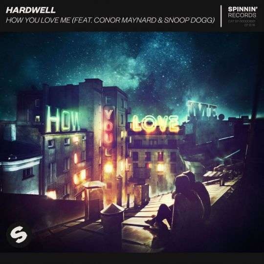 Coverafbeelding How You Love Me - Hardwell (Feat. Conor Maynard & Snoop Dogg)