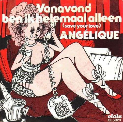 Coverafbeelding Angélique - Vanavond Ben Ik Helemaal Alleen (Save Your Love)