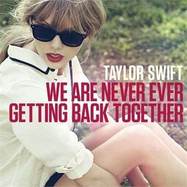 Coverafbeelding We Are Never Ever Getting Back Together - Taylor Swift