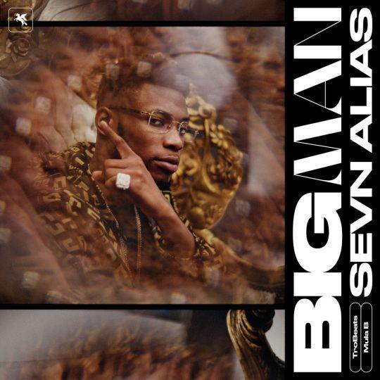 Coverafbeelding Big Man - Sevn Alias & Trobeats & Mula B