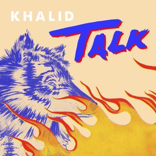 Coverafbeelding Talk - Khalid