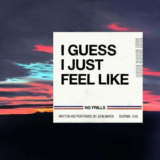 Coverafbeelding John Mayer - I Guess I Just Feel Like