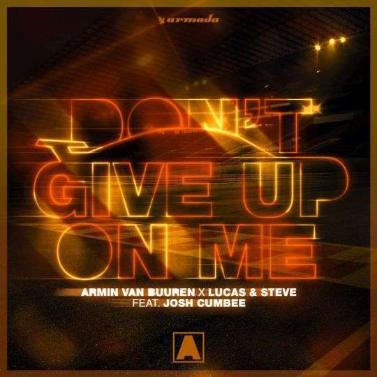 Coverafbeelding Armin van Buuren x Lucas & Steve feat. Josh Cumbee - Don't Give Up On Me