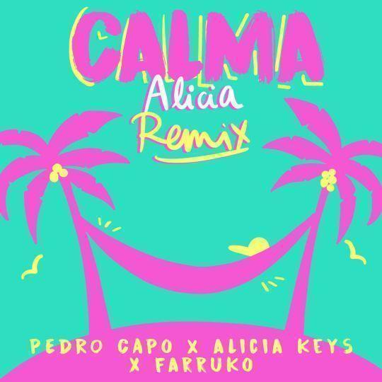 Coverafbeelding Calma - Alicia Remix - Pedro Capo X Alicia Keys X Farruko
