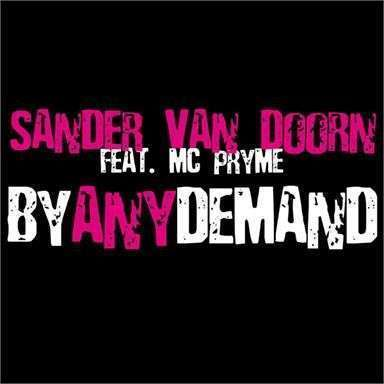 Coverafbeelding Sander Van Doorn feat. MC Pryme - By Any Demand
