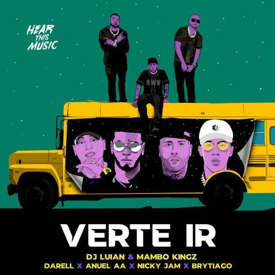 Coverafbeelding DJ Luian & Mambo Kingz &  Darell x Anuel Aa x NIcky Jam x Brytiago - Verte ir