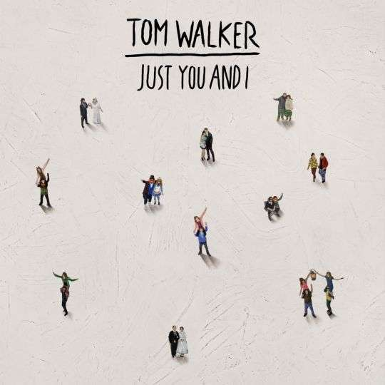 Coverafbeelding Tom Walker - Just You And I
