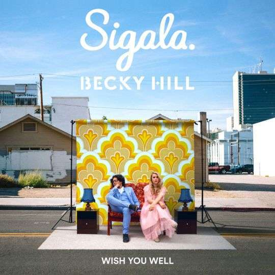 Coverafbeelding Wish You Well - Sigala & Becky Hill