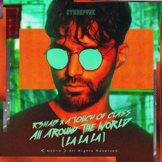 Coverafbeelding All Around The World (La La La) - R3Hab X A Touch Of Class