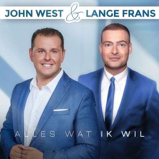 Coverafbeelding John West feat. Lange Frans - Alles wat ik wil