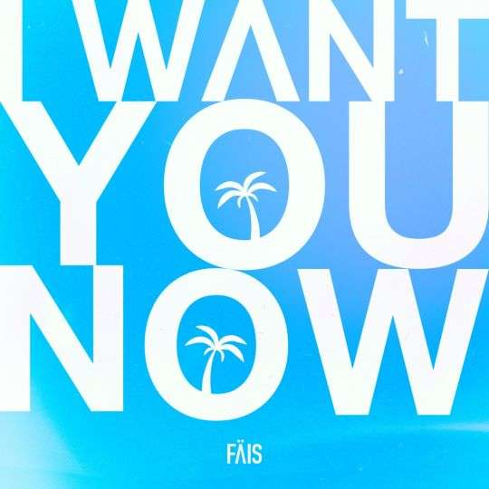 Coverafbeelding I Want You Now - F�is