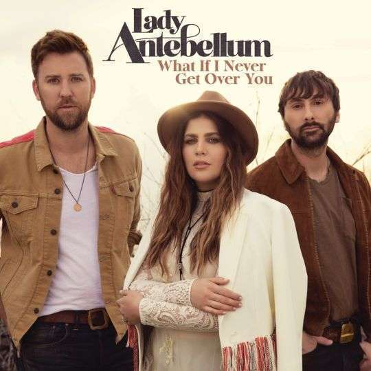 Coverafbeelding What If I Never Get Over You - Lady Antebellum