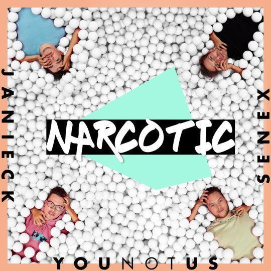 Coverafbeelding Narcotic - Younotus & Janieck & Senex