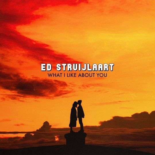 Coverafbeelding Ed Struijlaart - What I like about you