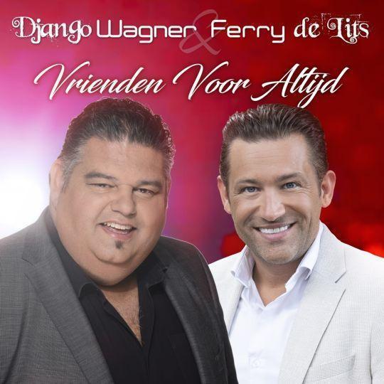 Coverafbeelding Django Wagner & Ferry de Lits - Vrienden voor altijd