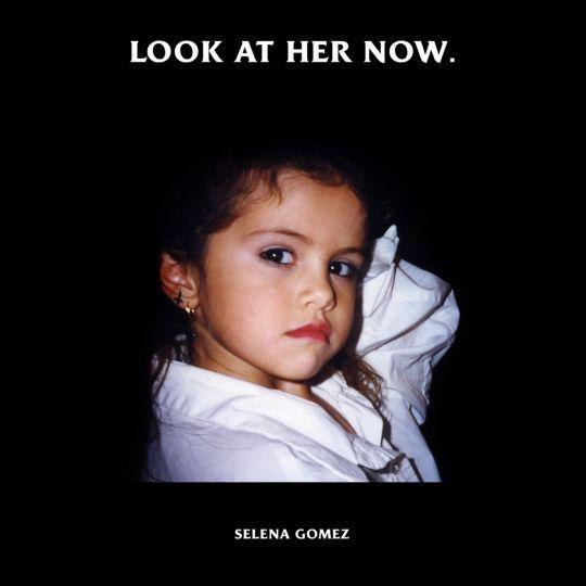 Coverafbeelding Selena Gomez - Look At Her Now