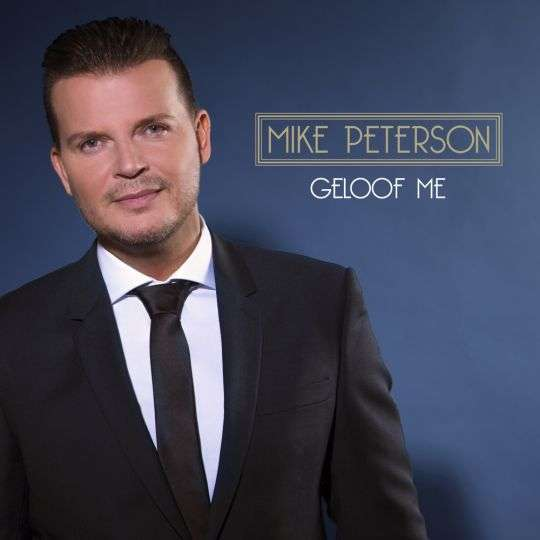 Coverafbeelding Mike Peterson - Geloof Me