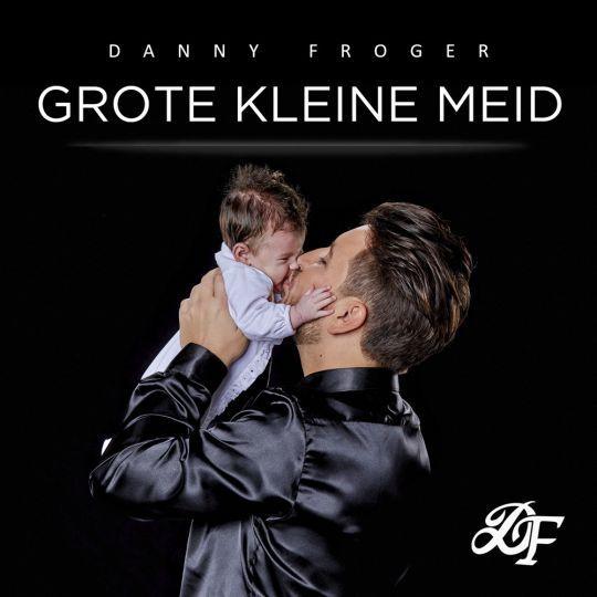 Coverafbeelding Danny Froger - Grote Kleine Meid
