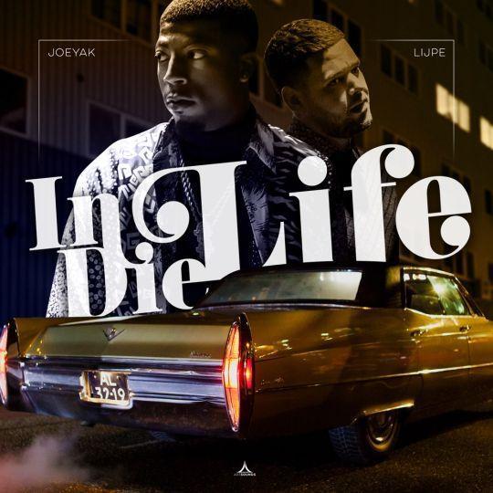Coverafbeelding In Die Life - Joeyak & Lijpe