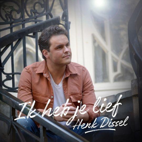 Coverafbeelding Henk Dissel - Ik Heb Je Lief