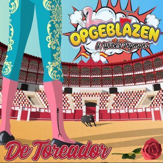 Coverafbeelding Opgeblazen ft. Wilbert Pigmans - De Toreador