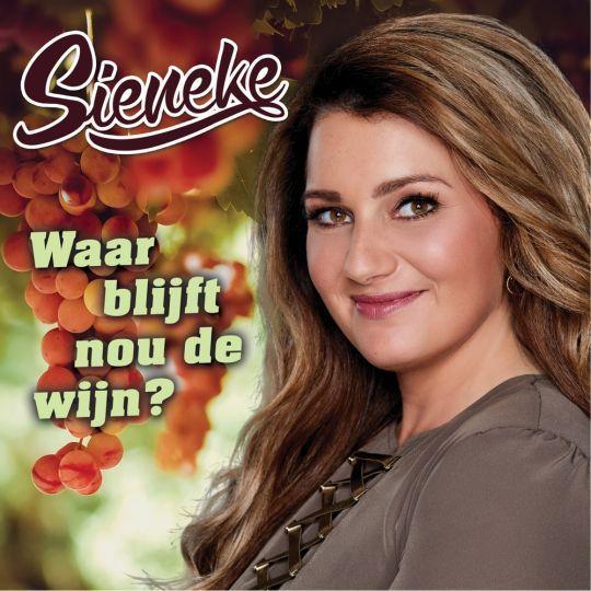 Coverafbeelding Sieneke - Waar Blijft Nou De Wijn?