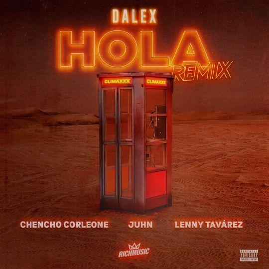 Coverafbeelding Dalex & Chencho Corleone & Juhn & Lenny Tavárez - Hola - Remix