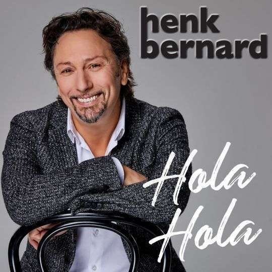 Coverafbeelding Henk Bernard - Hola Hola